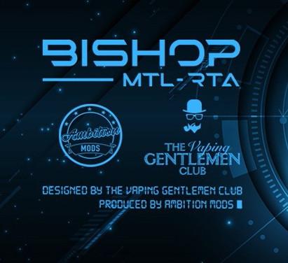 Colaboration BISHOP RTA Ambition Mods Vaping Gentlemen
