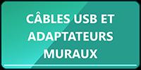 bouton câbles et adaptateurs muraux