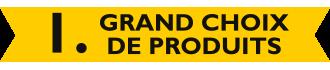 1. Grand choix de produits